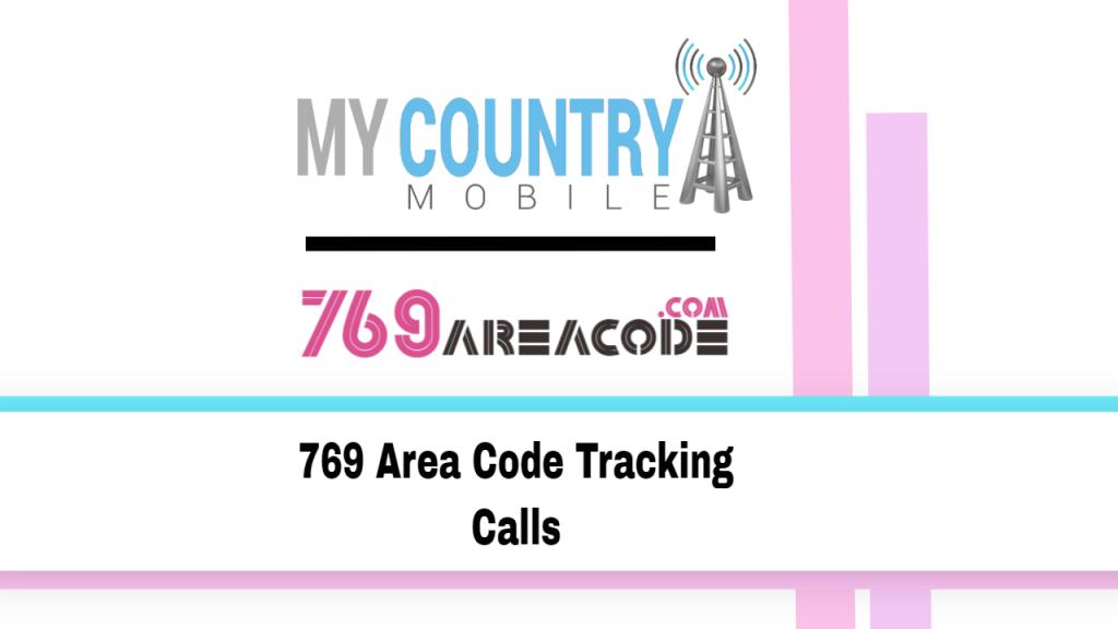769 Area Code Tracking Calls