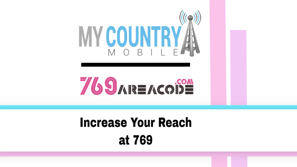 Increase Your Reach at 769