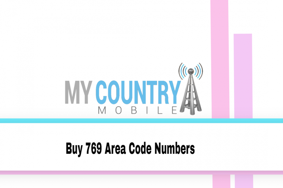 Buy 769 Area Code Numbers - My Country Mobile