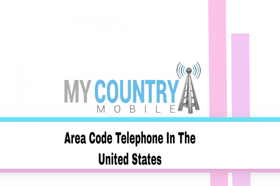 Area Code Telephone In The United States - My Country Mobile