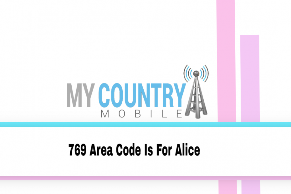 769 Area Code Is For Alice - My Country Mobile